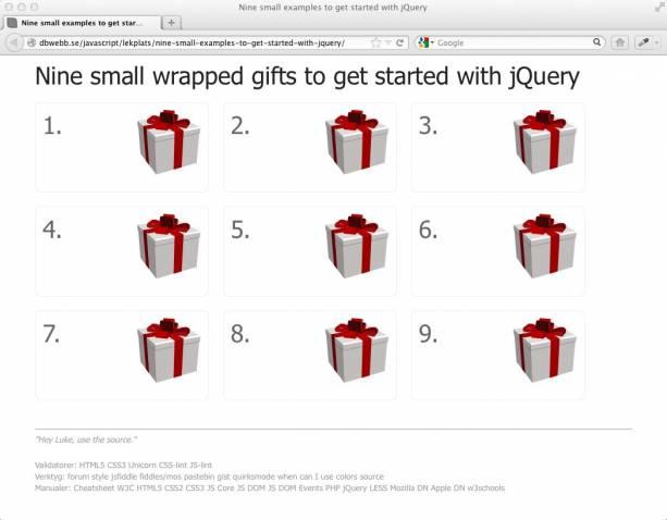 En hög med små paket, öppna dem för att komma igång med jQuery.